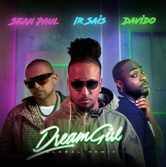 Sean Paul Ir Sais Davido Dream Girl