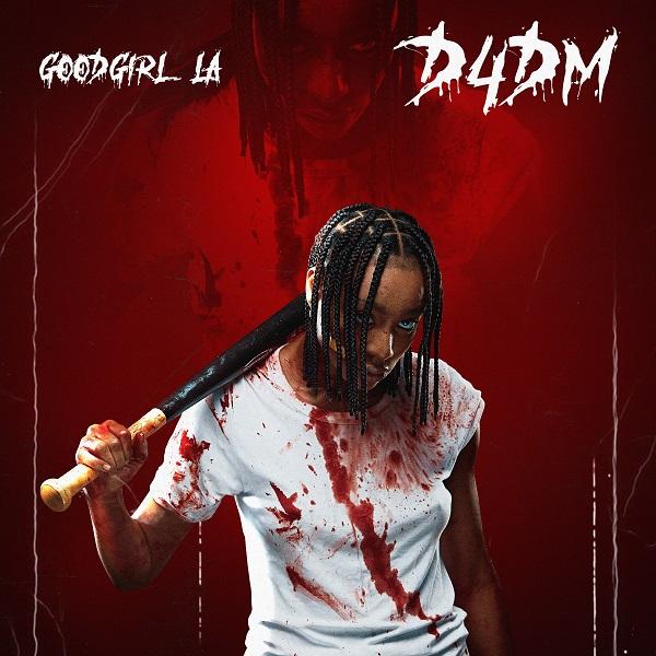 [Music] GoodGirl LA – D4DM (Prod by P.Priime) 1