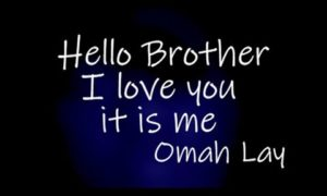 Omah Lay, Hello Brother Lyrics