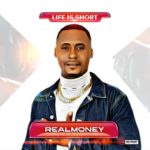 """Realmoney – """"Life Is Short"""""""