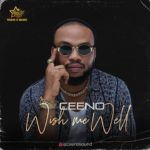"Ceeno – ""Wish Me Well"""