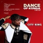 "CityKing – ""Wole"" + Dance Of Konga The EP"