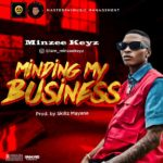 "[Video + Audio] Minzee Keys – ""Minding My Business"""