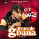 "Brownie – ""Gbana"" ft. Sym19"