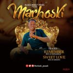"Marhoski – ""Sweet Love"" + ""Remember"""