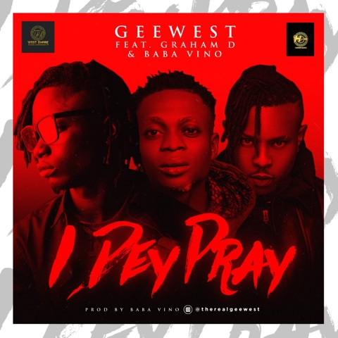 GeeWest Baba Vino Graham D I Dey Pray