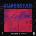 [Music] Ike Chuks – Superstar ft. Phyno