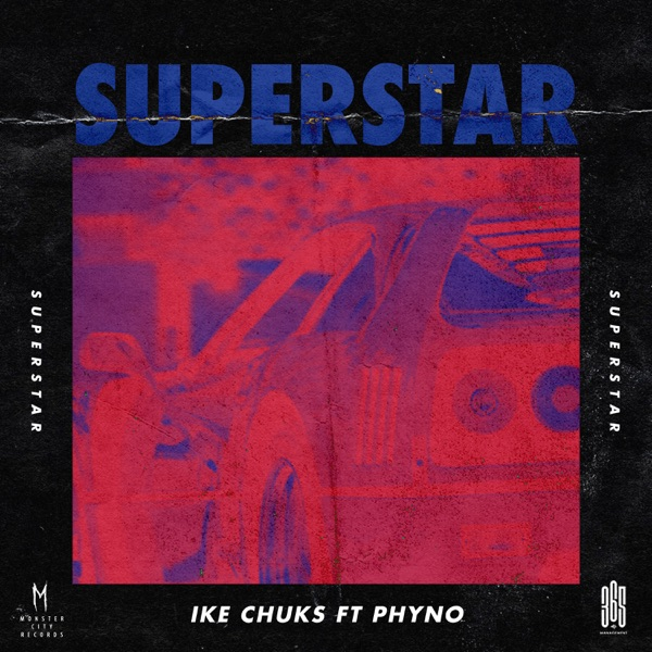 [Music] Ike Chuks – Superstar ft. Phyno 1