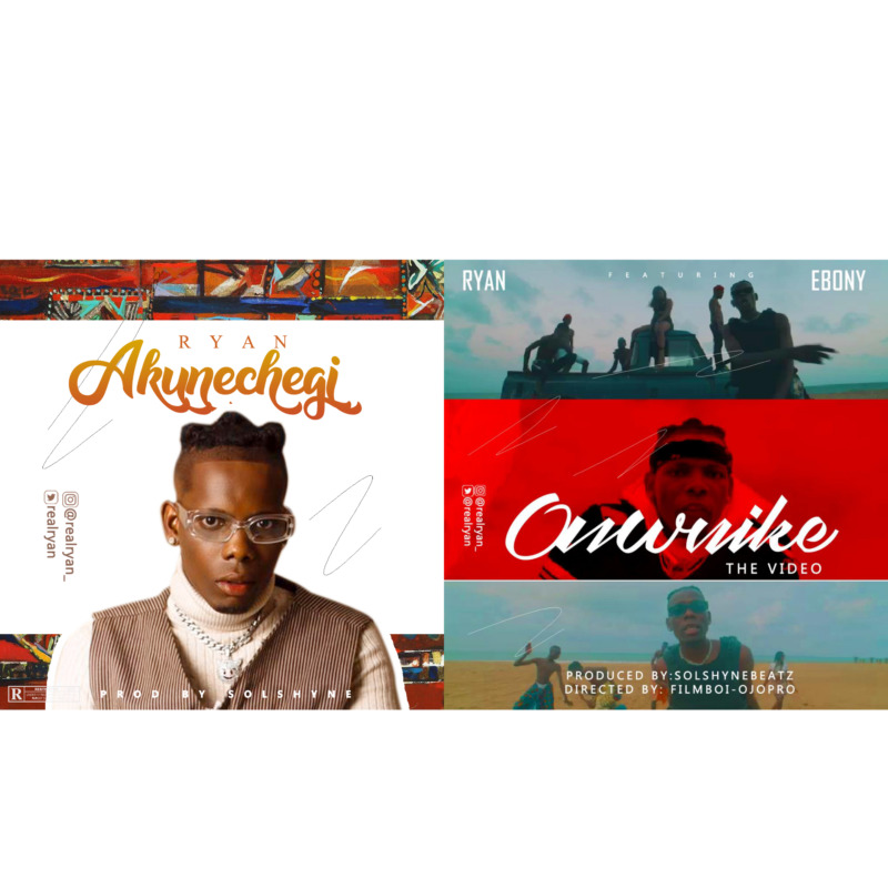 "Ryan – ""Akunechegi"" + Onwuike ""Visual"" ft. Ebony 1"