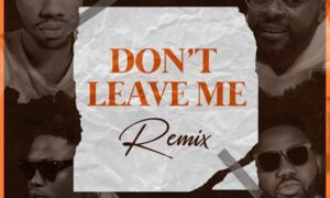 Josh2funny Falz, Vector, Magnito Don't Leave Me (Remix)