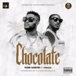 "[Audio + Video] King Aaron – ""Chocolate"" ft. Peruzzi"