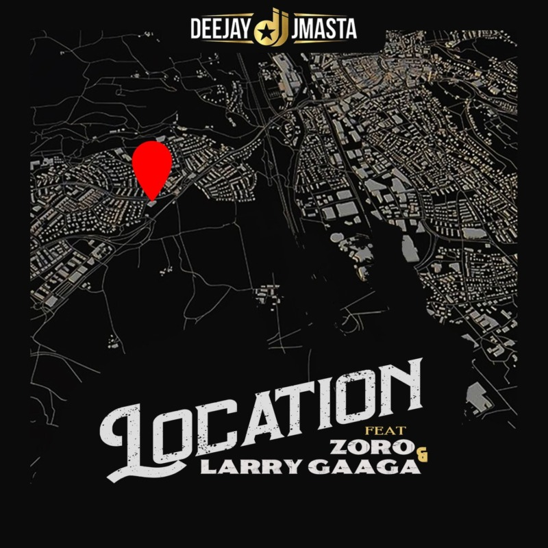 Deejay J Masta, Location, Zoro, Larry Gaaga