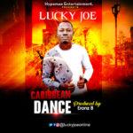 "Lucky Joe – ""Caribbean Dance"" (Prod. by EronzB)"
