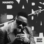 "[EP] Magnito – ""Bars And Lamba"" ft. Ninety, Umu Obiligbo, Zlatan"