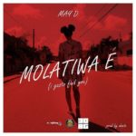 "May D – ""Molatiwa E"" (I Gasto Find You)"