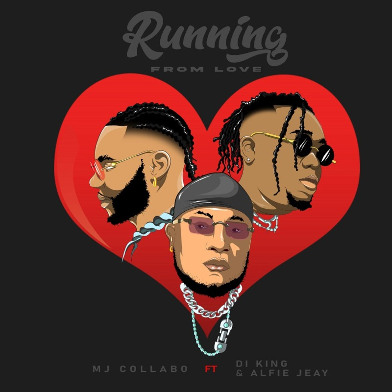Mj Collabo Running From Love DI King Alfie Jeay