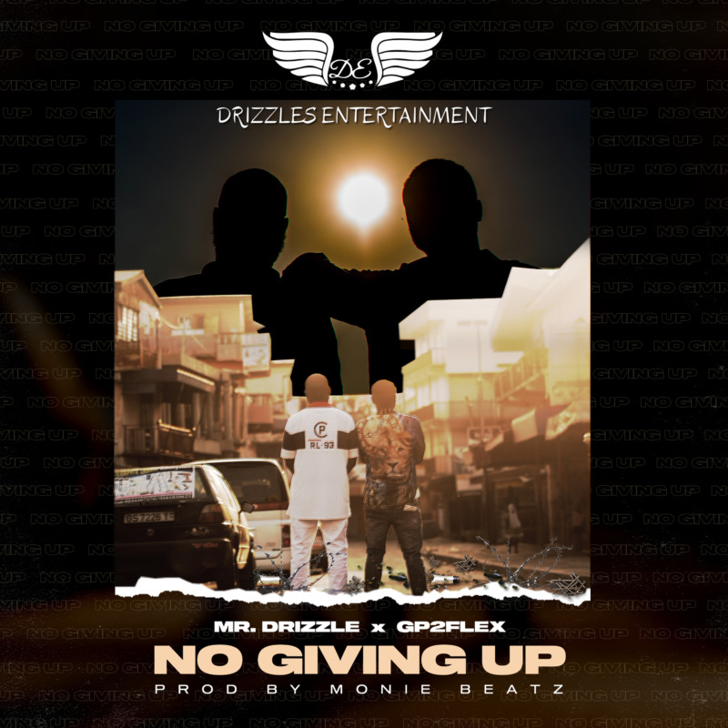 Mr. Drizzle GP2Flex - No Giving Up