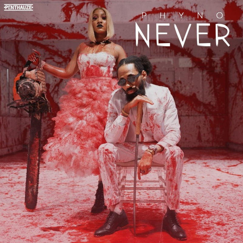 "[Music] Phyno – ""Never"" (Prod. by Blaq Jerzee)"