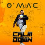 "O'Mac – ""Calm Down"""