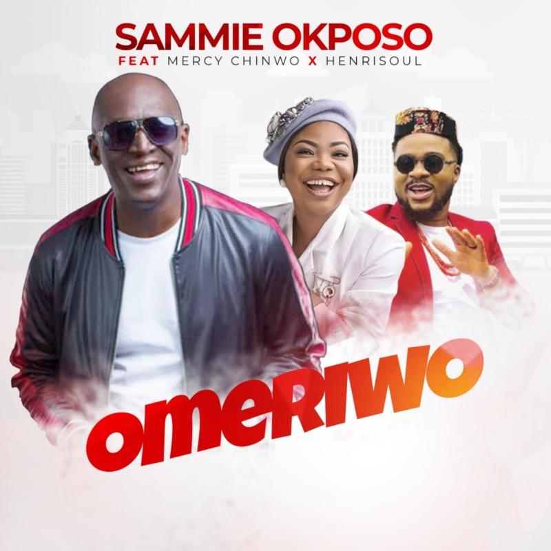 Sammie Okposo Omeriwo Mercy Chinwo Henrisoul