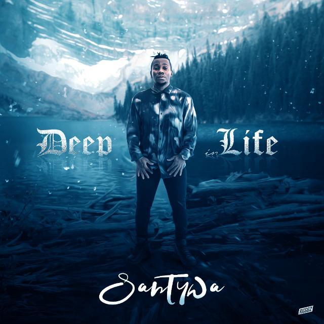 "[Album] Santywa – ""Deep In Life"" 1"