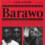 """[Lyrics] Ajebo Hustlers f. Davido – """"Barawo (Remix)"""""""