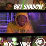 "[Video] Brt Shadow – ""Vine And Vibes"""