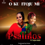 "Psalmos – ""Oku Itooju Mi"" ft. Tope Alabi"
