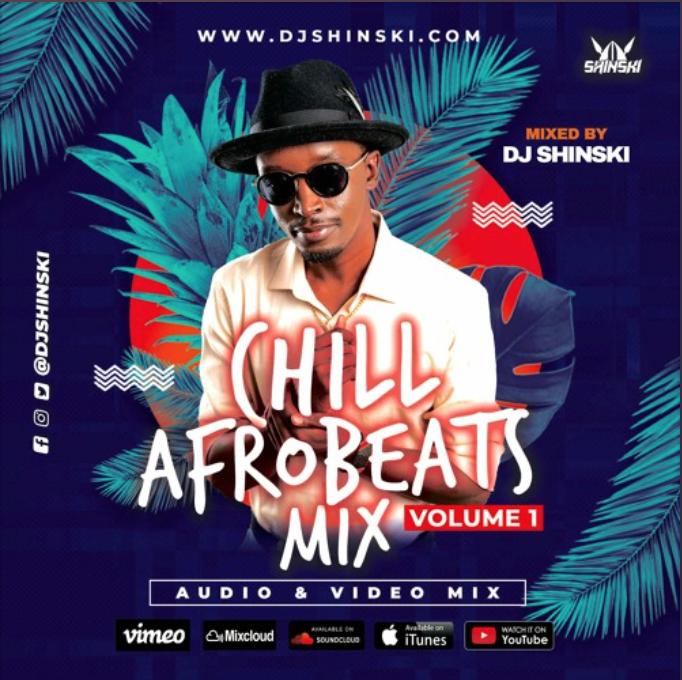Dj Shinski Chill Afrobeat 2020 Naija Mix Vol 1