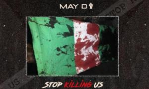 May D Stop Killing Us