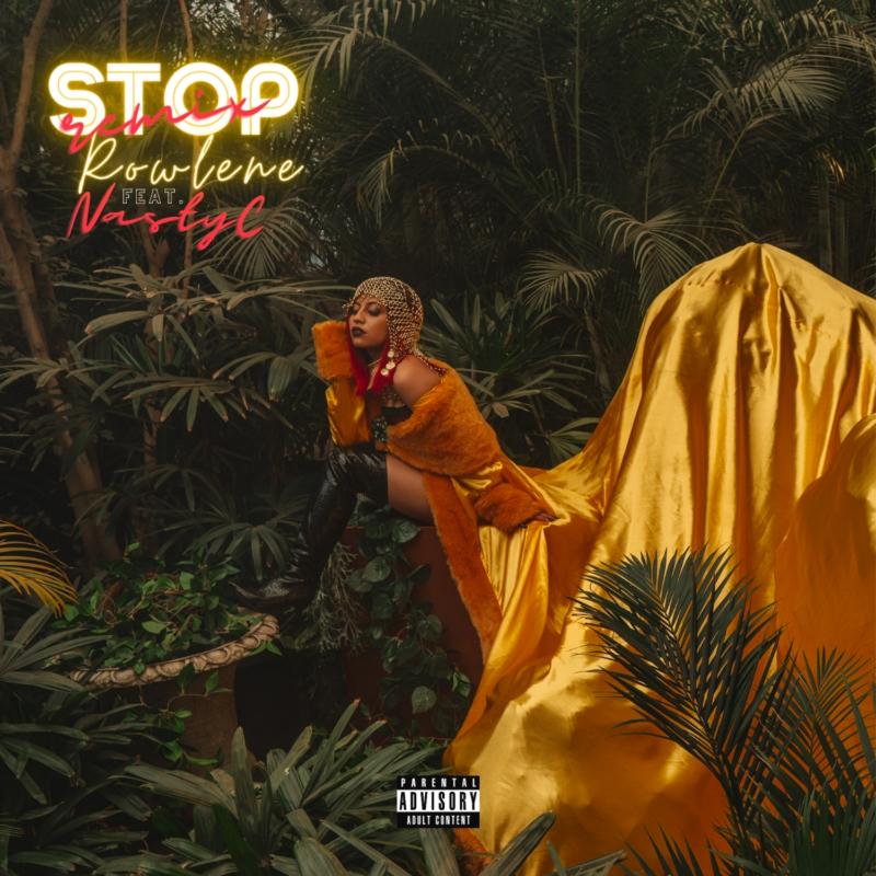 Rowlene Nasty C Stop (Remix)