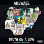 "Adewale – ""Truth On A Low"" (Triller/TikTok Challenge N200K Giveaway)"