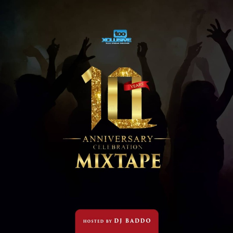 DJ Baddo Tooxclusive 10 Years Anniversary Celebration Mix