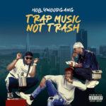 """[EP] Hollywood Gang – """"Trap Music Not Trash"""""""