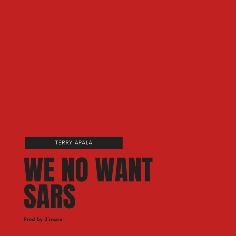 Terry Apala We No Want Sars