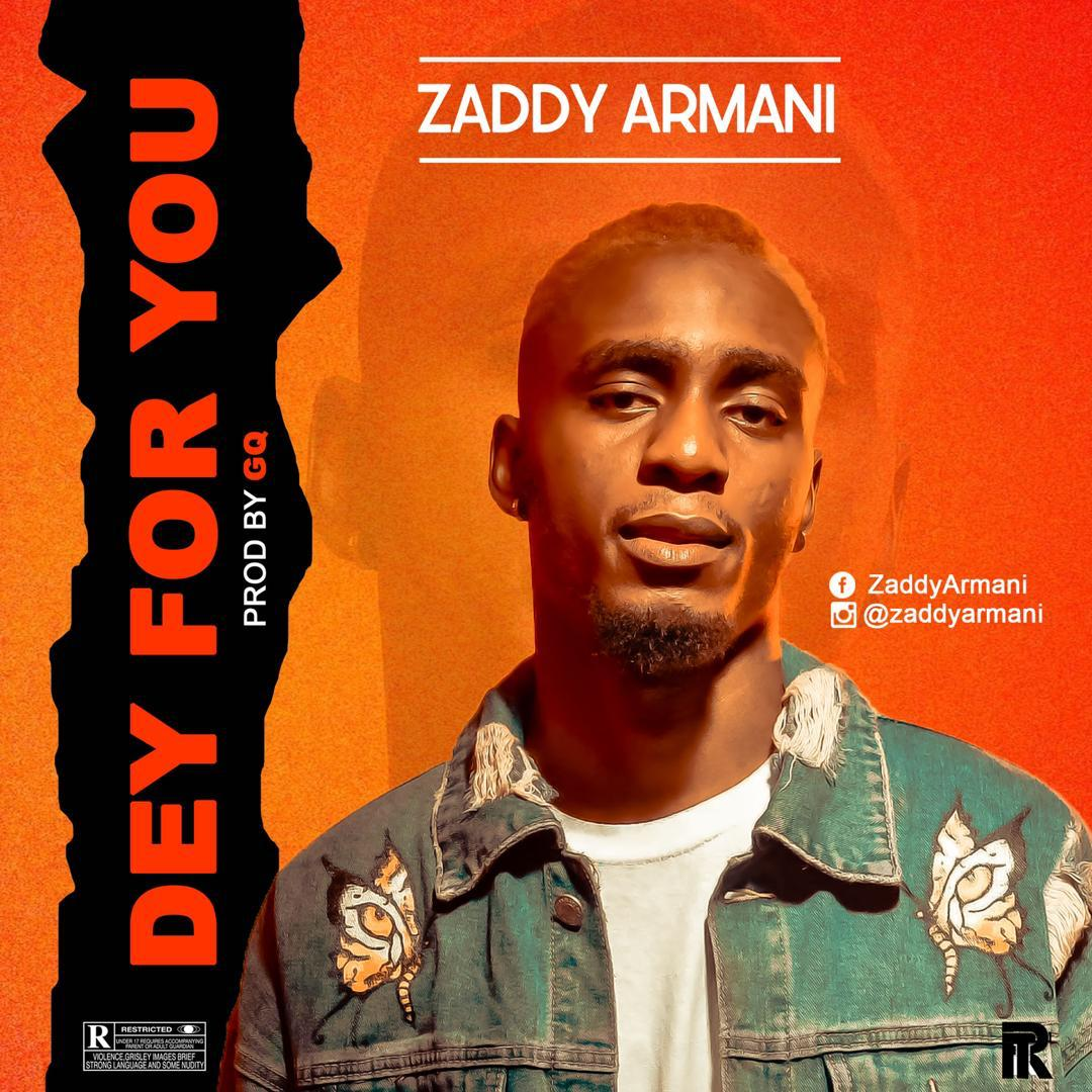 Zaddy Armani Dey For You