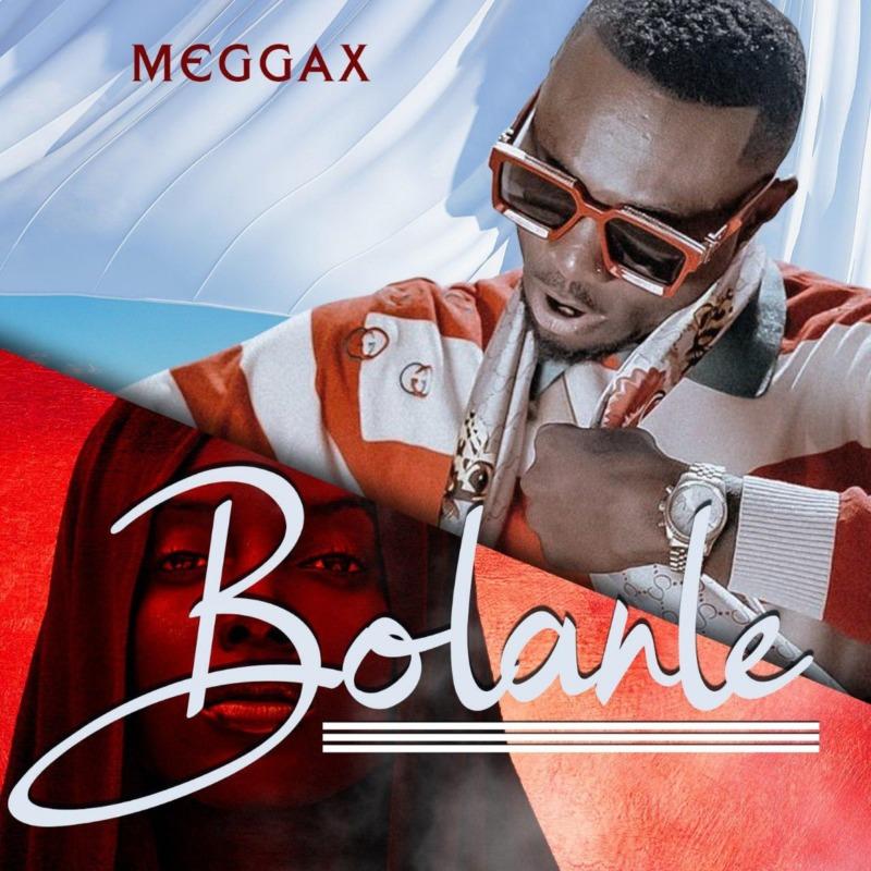 "[Video + Audio] Meggax – ""Bolanle"" 1"