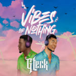 "[EP] Gteck – ""Vibes or Nothing"""