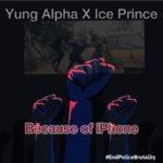 "Yung Alpha x Ice Prince – ""Because Of iPhone"""