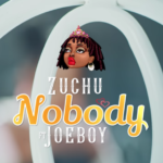 "[Lyrics] Zuchu – ""Nobody"" ft. Joeboy"