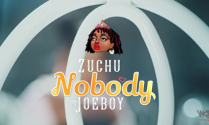 Zuchu Nobody Lyrics Joeboy