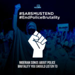 15 Nigerian Songs About Police Brutality You Should Listen To This Week #SarsMustEnd
