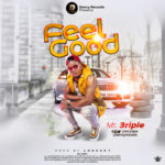 "Mr 3riple – ""Feel Good"" (Prod. By Lordsky)"