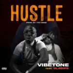 "Vibetone – ""Hustle"" ft. Oladips"
