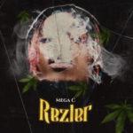 """Mega C – """"Rezler"""""""