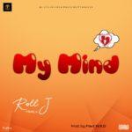"""Roll J – """"My Mind"""""""