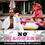 """Dopeman Twizzy x DJ Lambo – """"No Manners"""""""