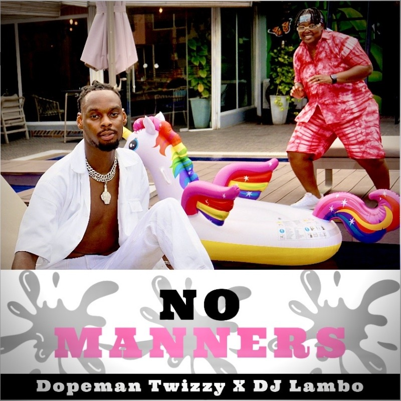Dopeman Twizzy DJ Lambo No Manners