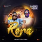 "SureBwoi – ""Rora"" (Easy) ft. Klever Jay"