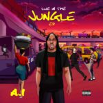 "A.I – ""Live In The Jungle EP"" ft. Terry Apala, Buju & Others"